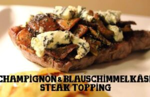Champignon Blauschimmelkäse Steak Topping