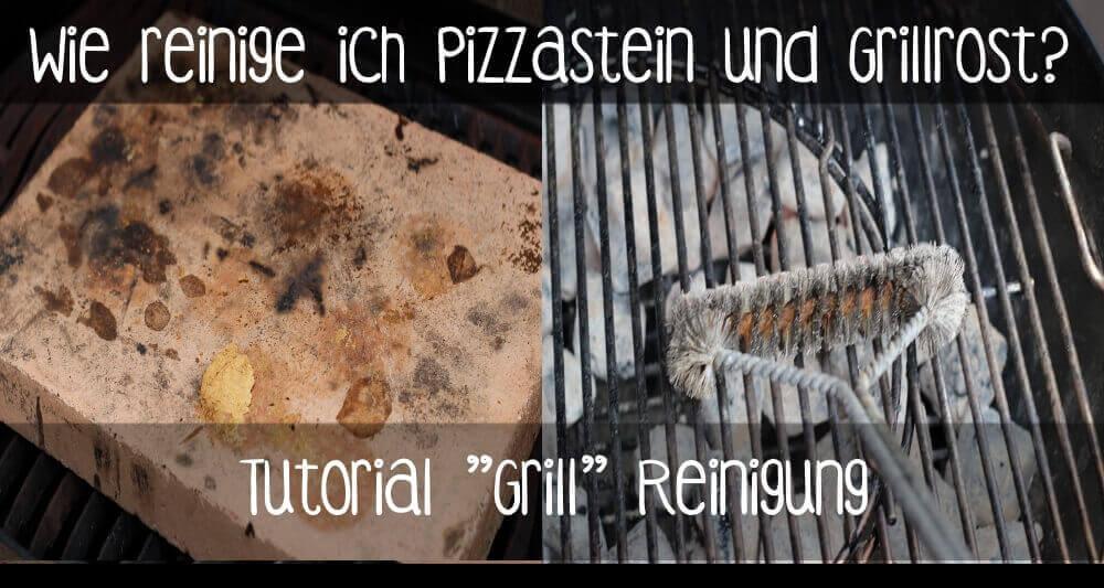 Tutorial Grill und Pizzastein Reingung