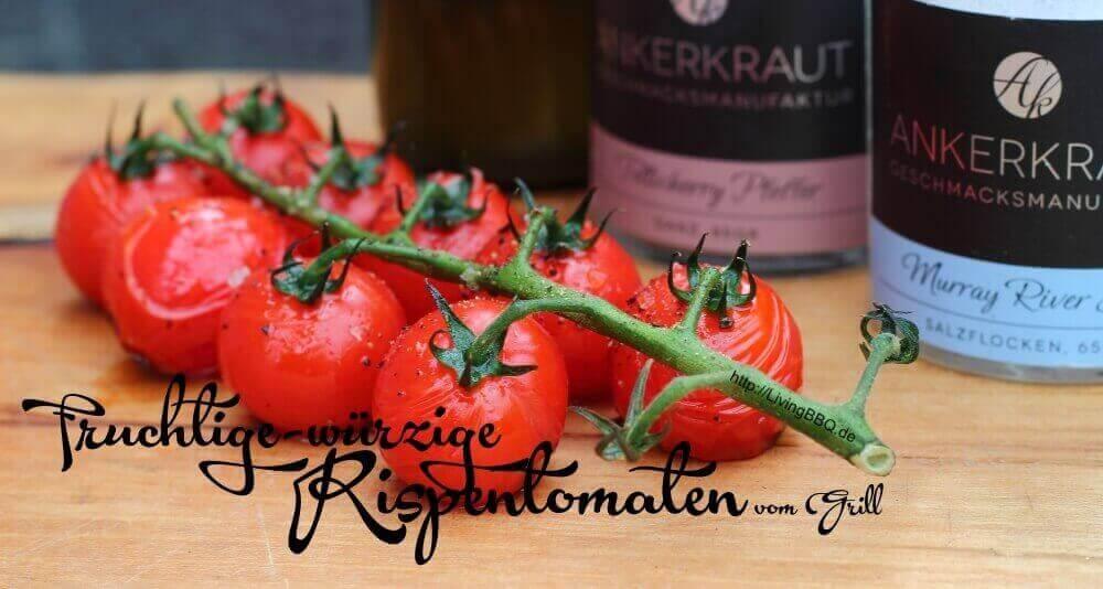 fruchtig würzige Rispentomaten vom Grill by LivingBBQ