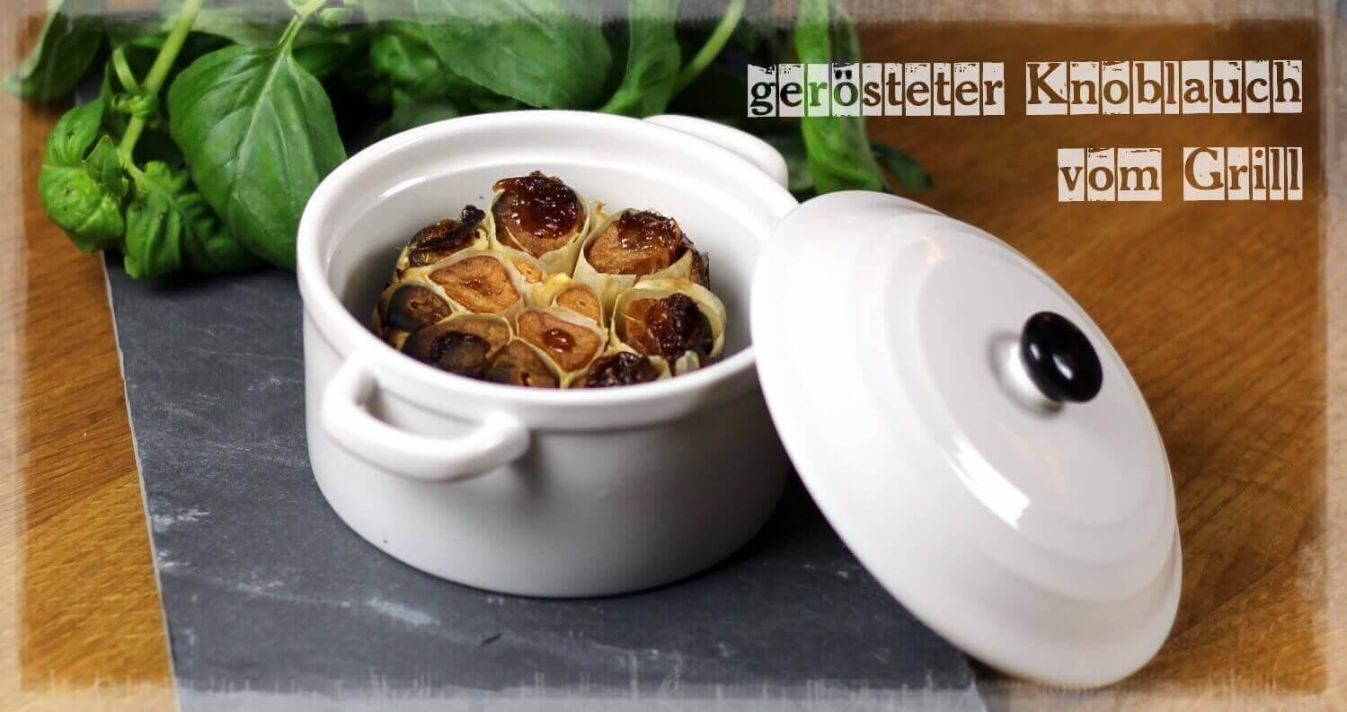gerösteter Knoblauch vom Grill